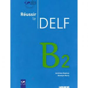 کتاب Reussir le DELF B2