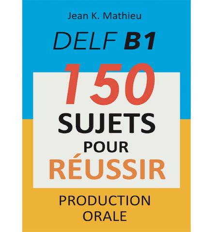فایل کتاب DELF B1-150 Sujets Pour Réussir Production Orale