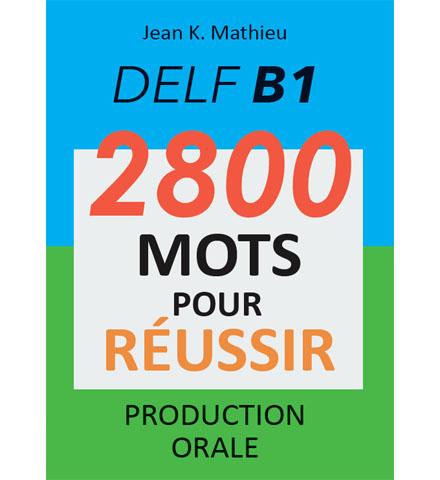 فایل کتاب DELF B1 - 2800 Mots Pour Réussir Production Orale
