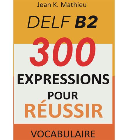 فایل کتاب DELF B2 - 300 Expressions Pour Réussir Vocabulaire