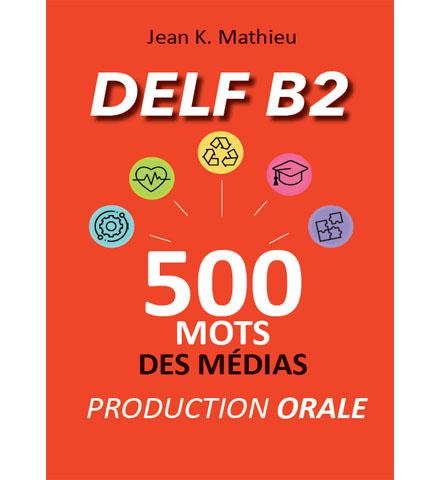 فایل کتاب DELF B2 - 500 Mots Des Médias Production Orale
