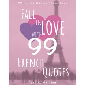 فایل کتاب Fall in Love With 99 French Quotes